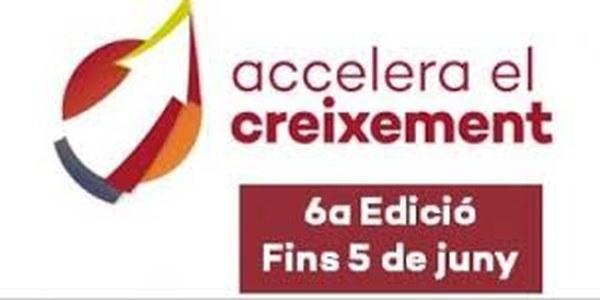 """6A EDICIÓ DEL PROJECTE """"ACCELERA EL CREIXEMENT"""" PER IMPULSAR PIMES AMB UN ELEVAT POTENCIAL DE CREIXEMENT"""